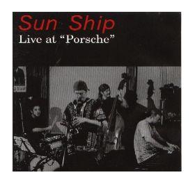 Live at porsche / SUN SHIP